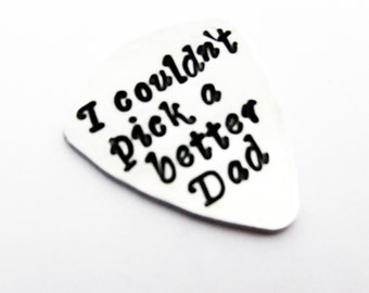 I Couldn't Pick a Better Dad Guitar Pick Daddy Guitar Pick Personalized Guitar Pick Dad Guitar Pick Father Guitar Pick Custom Pick Christmas