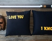 Star Wars Inspired Pillow Covers, I Love You/I Know  Wedding, Anniversary
