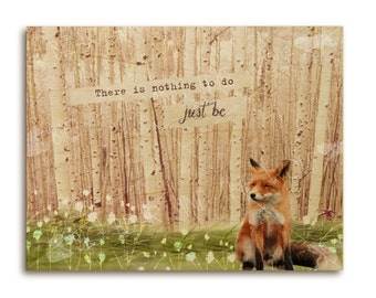 Fox art print on wood with quote JUST BE, woodland aspen trees, meadow, inspirational, zen, whimsical