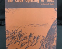 The Sioux Uprising of 1862 by Kenneth Carley, Minnesota Historical Society publisher, 1976, Minnesota history, native Americans, Indians