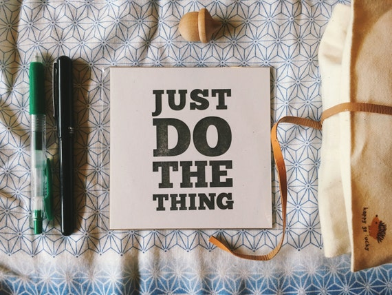 Just Do the Thing | Inspirational Letterpress Mini Print