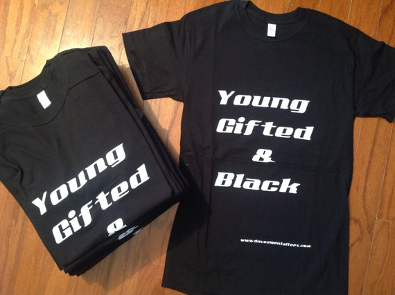 Young Gifted and Black T-Shirt Inspired by Big Daddy Kane Old School Hip Hop Rap tee NYC