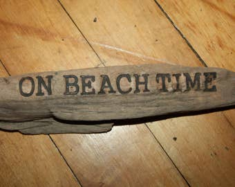 """Hand made Wood Burned Driftwood Sign, Wall Hanging Reads """"On Beach Time"""", Beach Art, Home Decor, Cottage chic, Ready to Hang, Wall Art"""