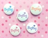 Besties Badge - Best Friends - Best Friend Gift - BFF Gift - Best Friends badge - Pin Badges - BFF Badge - Badge Set