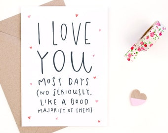 funny valentine's day card - love card - i love you most days - recycled paper