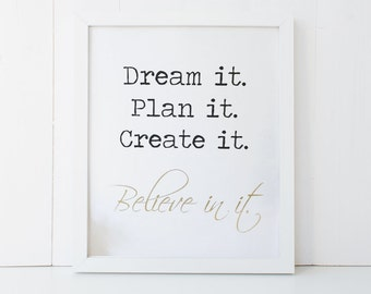 Gold Foil Print - 8 X 10 - Dream it Plan it Create it Believe in it - Inspirational Artwork - Print for the Home or Craft Room - FOIL017