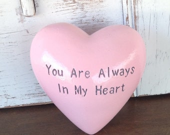 Valentine Heart Rock - Soft Pink Heart w/ Etched Phrase 'You Are Always In My Heart'