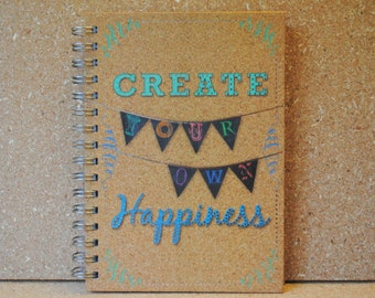 Create Your Own Happiness, Cork and Metallic, Lined Journal Spiral Bound Notebook
