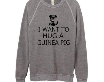I Want to Hug a Guinea Pig Unisex Sweatshirt Shirt Men Women