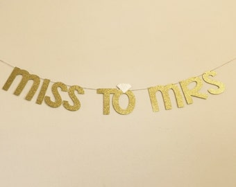 Miss to Mrs Banner, Gold Miss to Mrs Banner, Glitter Miss to Mrs Banner, Bridal Shower Banner, Bachelorette Party Banner, Glitter Banner