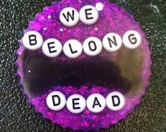 Creepy cute We Belong Dead purple glitter brooch psychobilly