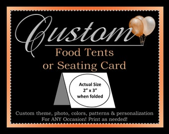 Custom Food Tents, Place Cards, Seating Cards, Printable Party Decorations, ALL Coordinating Custom Designs Can Be Ordered From This Listing