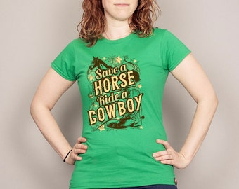 Save a Horse Ride A Cowboy cute T-shirt Men's and Ladies Sizes