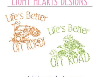 Lifes Better OffRoad SVG Cutting Designs dxf png eps file types Tshirts Bags - Great Gift!!
