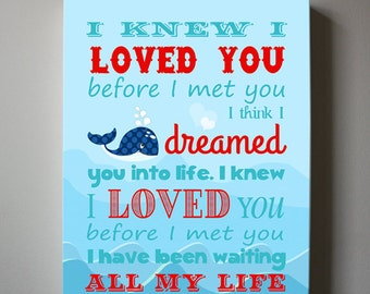 I knew I loved you before I met you - Nautical Boys Wall Art, Whale Nursery Canvas Wall Art - Inspirational Quote
