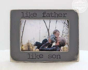 Gift for Dad Gift from Son Father Son Personalized Picture Frame Like Father Like Son Quote