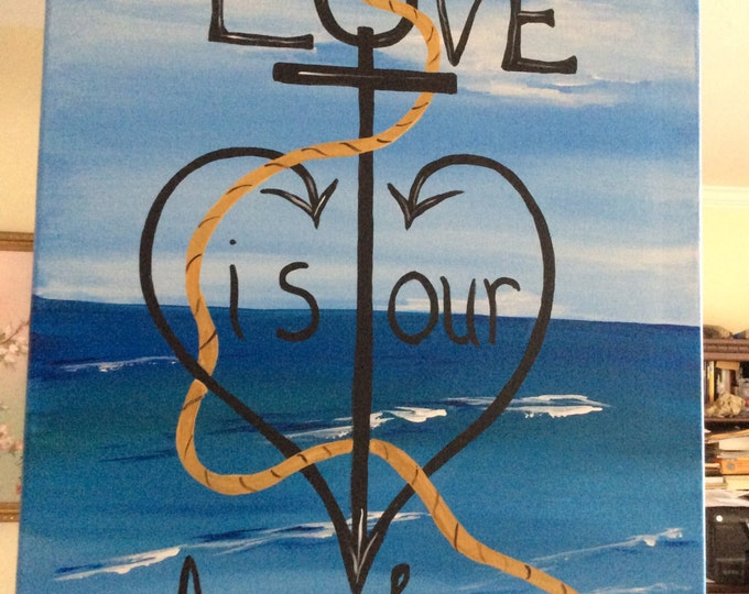 Love is our Anchor. Acrylic painting on canvas