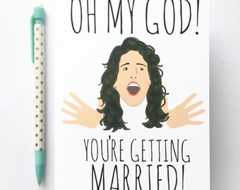 Funny Wedding Card - Funny Engagement Card - Oh My God You're Getting Married! - Funny Wedding Day Card - C