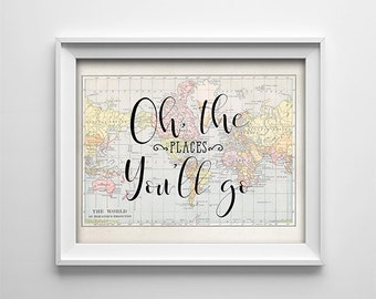 "Art Print - Buy One Get One Free  - Oh, the places you'll go - 8X10"" or 11X14"" available - World Map - Inspirational - Motivational- SKU#421"