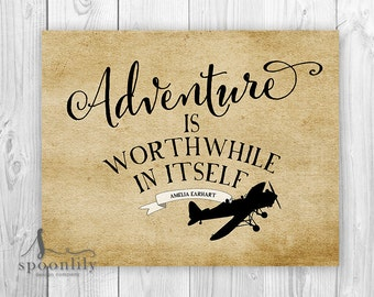 Adventure Quote, Typography, Inspirational Quote, Amelia Earhart Quote, Adventure Is Worthwhile, Wall Art Print