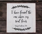 I Have Found The One Whom My Soul Loves - Bible Verse- Vine Wreath Hand Painted Distressed Sign