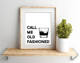 Digital Download // Call Me Old Fashioned print