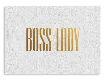 BOSS LADY Print   Gold Foil Letterpress Boss Lady Print on White Woodgrain Stock {5x7}