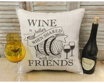 Decorative Pillow with a cute Wine saying  COMPLETE pillow. Wine decor, wine theme, wine barrel, wine pillow, housewarming gift, home decor