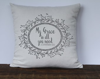 Scripture Pillow Cover, Bible Verse Pillow, Inspirational Pillow, Scriptural Decor, 2 Corinthians 12:9, My Grace is all you need - GRAY