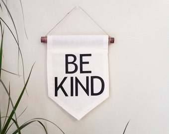 Be kind fabric banner with hemp string and wood dowel