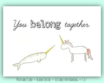 Wedding Anniversary Love Card // You Belong Together // Instant Download // Narwhal & Unicorn // DIY // Watercolor Art Card // 5x7 Print