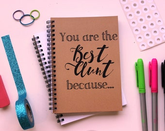 You are the Best Aunt because... - 5 x 7 journal