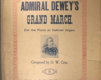 "Antiquarian Sheet Music (1898) ""Admiral Dewey's Grand March"""