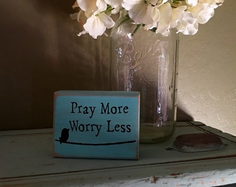 Wood Signs Pray More Worry Less Decor Wood Sign Home Decor Gifts Under 10 Gift Idea Room Decor Gift Idea Wooden Blocks Decorations