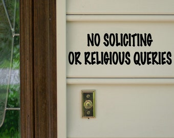 """No Soliciting or Religious Queries - Vinyl Decal Sticker - 8"""" x 2.25""""  Window Door *Free Shipping*"""