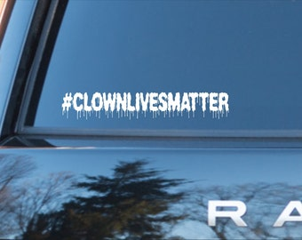 Clown lives matter vinyl decal, clown lives matter sticker, clown lives hashtag, scary clown decal, creepy clown sticker, clown lives matter