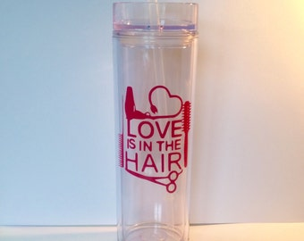 Personalized Hairdresser Hair Stylist Love is In The Hair Skinny Tumbler Acrylic Tall Tumbler