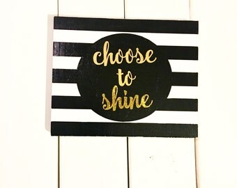 Choose to Shine Sign