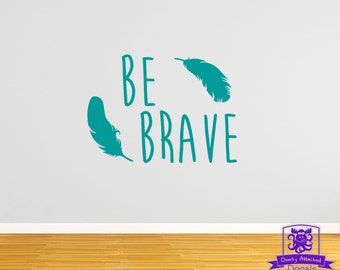 Be Brave Feathers Wall Decal
