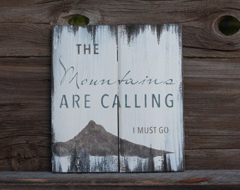 The mountains are calling I must go -  reclaimed wood sign