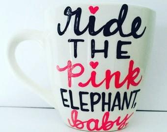 Ride the pink elephant, baby- lorelai gilmore- emily gilmore luke danes  Gilmore Girls coffee mug- Gilmore Girls quotes- funny birthday gift