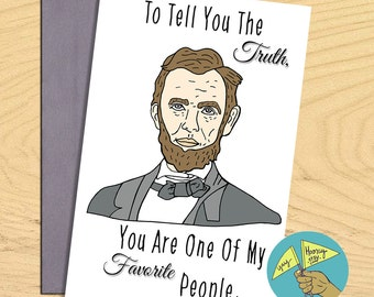 President Abe Lincoln, to tell you the truth funny love friendship card