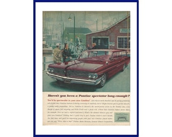 "PONTIAC CATALINA Station Wagon Automobile Original 1962 Vintage Extra Large Print Ad - ""Haven't You Been A Pontiac Spectator Long Enough?"""