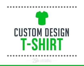 Custom T-shirt Design - T-shirt Graphic Design - Custom Design - Graphic Design Services