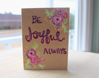 Be Joyful Always - Handmade Card - matching envelope