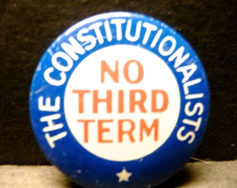 Final Clearance -Political Button/pin - No Third Term- 1940