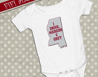 """Mississippi State """"I drool maroon and grey"""" boy or girl on baby onsie Snap bottom all in one bodysuit, white, maroon, grey"""