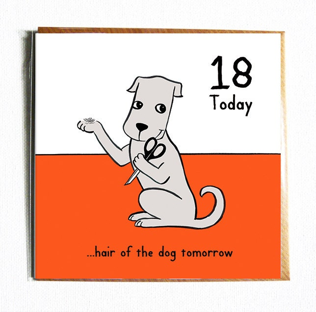 18 Today... Hair Of The Dog Tomorrow. Funny Cute 18th Birthday