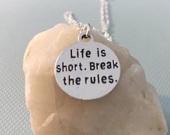 SALE Life is Short, Break the Rules Charm Necklace, Silver, Inspirational, gift, Graduation