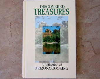 Vintage Arizona Cookbook, Discovered Treasures A Reflection of Arizona Cooking, Vintage Cook Books